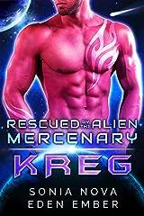 Kreg: A Sci-fi Alien Rebel Romance (Rescued by the Alien Mercenary Book 1) Kindle Edition