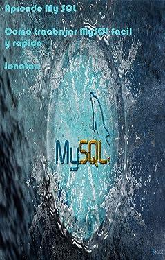 Guia MySQL: Guia rapida de MySQL (Spanish Edition)