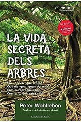 La vida secreta dels arbres: El descobriment d'un món ocult: què pensen?, què transmeten? (La Mandràgora Book 2) (Catalan Edition) Kindle Edition