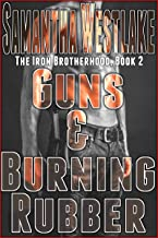 Guns & Burning Rubber: The Iron Brotherhood series