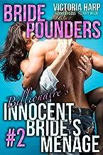 Bride Pounders Billionaire's Innocent Bride's Menage 2: (First Time Taboo Menage) (Bride Pounders- Billionaire's Innocent Bride's Men)