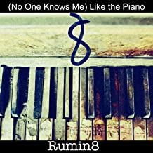 Best no one knows me like the piano songs Reviews