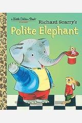 Richard Scarry's Polite Elephant (Little Golden Book) Kindle Edition
