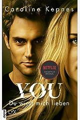 YOU - Du wirst mich lieben (Joe Goldberg 1) (German Edition) Kindle Edition