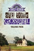 Country's Family Reunion Presents Old Time Gospel: Volume Four