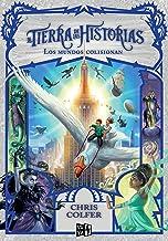 Los mundos colisionan (Spanish Edition) (La Tierra De Las Historias/ Land of Stories)