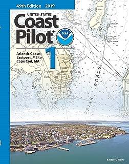 U.S. Coast Pilot 1: Atlantic Coast, Eastport, ME to Cape Cod, MA 2019, 49th Edition
