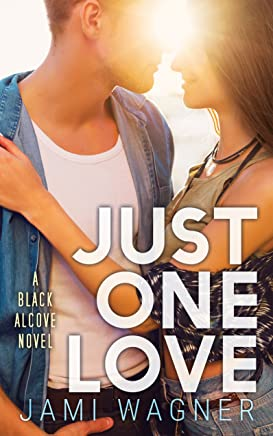 Just One Love: A Black Alcove Novel (The Black Alcove Series Book 6)