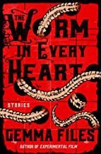 The Worm in Every Heart: Stories