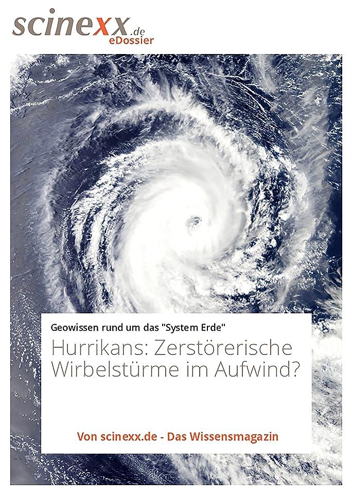 読み書きのできないアルネ正統派Hurrikans: Zerst?rerische Wirbelstürme im Aufwind? (German Edition)