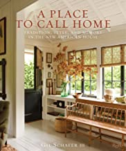 A Place to Call Home: Tradition, Style, and Memory in the New American House Book PDF
