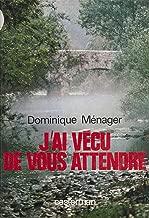 J'ai vécu de vous attendre (French Edition)