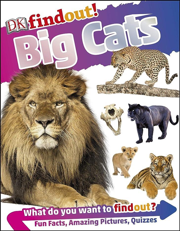 状況組み立てる示すDKfindout! Big Cats (English Edition)