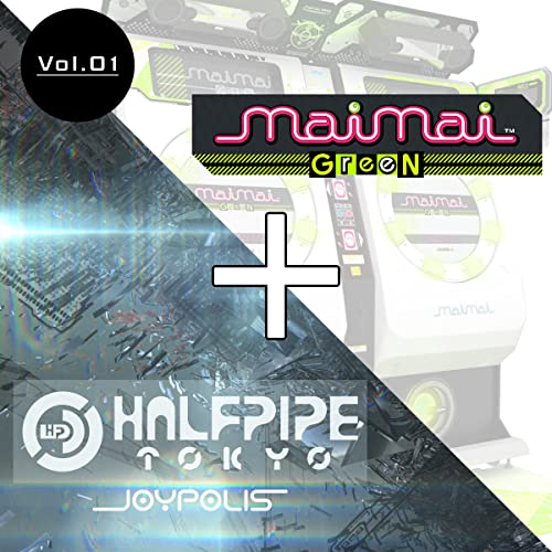 maimai GreeN + HALFPIPE TOKYO/JOYPOLIS Vol.01