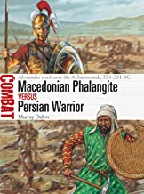 Macedonian Phalangite vs Persian Warrior: Alexander confronts the Achaemenids, 334–331 BC (Combat)