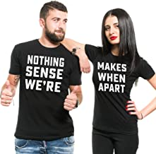 Silk Road Tees Couple Matching Theme Shirts Nothing Makes Sense Tee Shirt Boyfriend Girlfriend Husband Wife Shirts