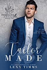 Tailor Made (Strength & Style Book 2) Kindle Edition