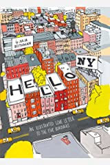 Hello, New York: An Illustrated Love Letter to the Five Boroughs Kindle Edition