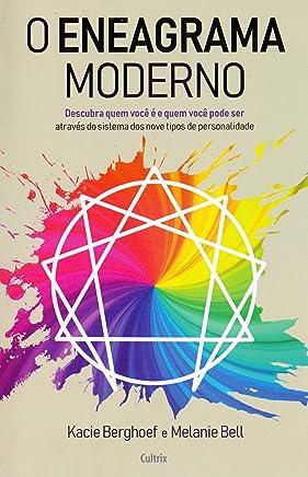 Eneagrama Moderno: Descubra quem você é e quem você pode ser através do sistema dos nove tipos de personalidade