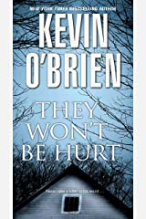 They Won't Be Hurt Kindle Edition