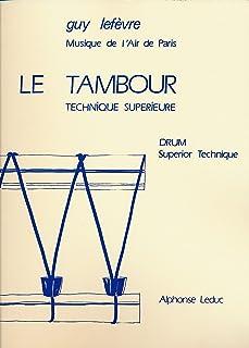 Guy Lefevre: le Tambour, Technique Superieure (Percussion Solo)