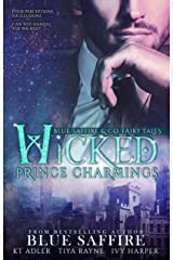 Wicked Prince Charmings: Blue Saffire & Co. Fairy Tales Kindle Edition