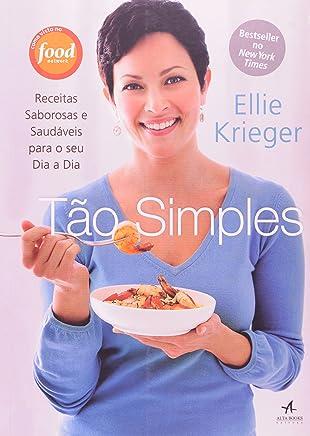 Tão Simples. Receitas Saborosas e Saudáveis Para o Seu Dia a Dia (Em Portuguese do Brasil)
