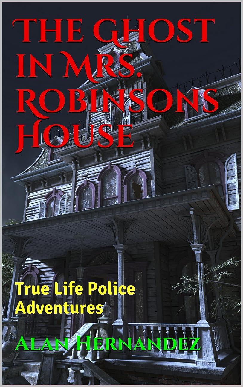 壊すシェフ脱臼するThe Ghost in Mrs. Robinsons House (English Edition)