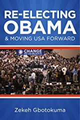 Re-Electing President Obama & Moving USA Forward: Memorandum to My Fellow Americans Regarding Fairness & National Well-Being Kindle Edition