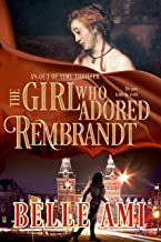 The Girl Who Adored Rembrandt (Out of Time Thriller Series Book 3)