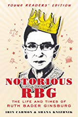Notorious RBG Young Readers' Edition: The Life and Times of Ruth Bader Ginsburg Kindle Edition