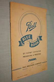 Ball Blue Book of Home Canning Preserving & Freezing