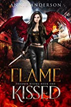 Flame Kissed (Phoenix Rising Book 1)