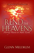 Rend The Heavens: Moving Heaven to Shake Earth