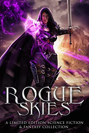 Rogue Skies: A Limited Edition Science Fiction & Fantasy Collection (English Edition)