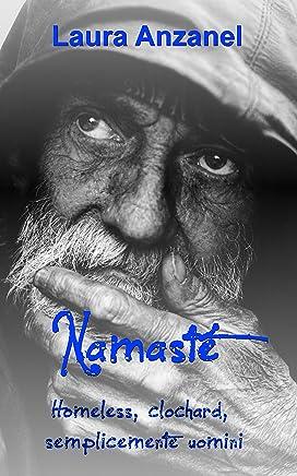 Namasté: Homeless, clochard, semplicemente uomini