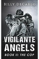 Vigilante Angels Book II: The Cop Kindle Edition