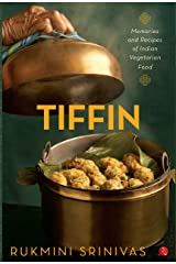 Tiffin: Memories and Recipes of Indian Vegetarian Food Kindle Edition