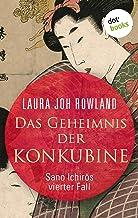 Das Geheimnis der Konkubine: Sano Ichirōs vierter Fall: Historischer Kriminalroman (Ein Fall für Sano Ichirō 4) (German Ed...
