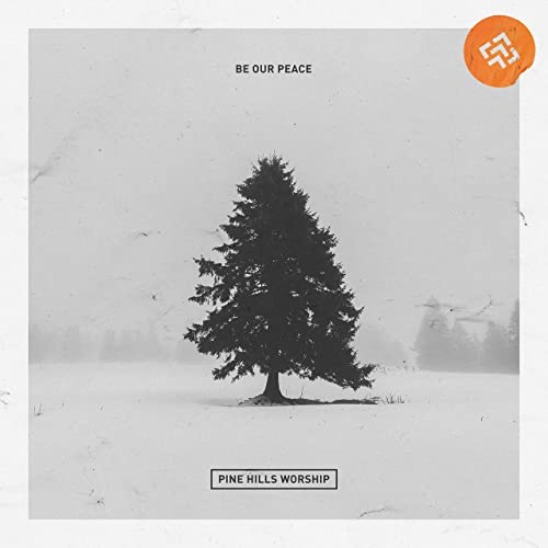 Pine Hills Worship - Be Our Peace (2019)