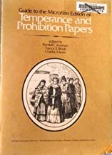 Guide to the Microfilm Edition of Temperance and Prohibition Papers 1977 Edition