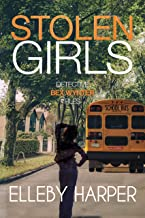 Stolen Girls: An addictive and thrilling crime mystery (Detective Bex Wynter Files Book 2)