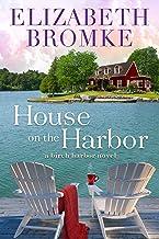 House on the Harbor: A Birch Harbor Novel (Book 1)