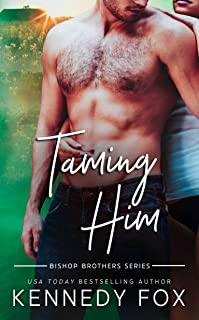 Taming Him (Bishop Brothers Book 1) (English Edition)