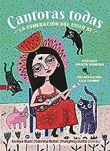 Cantoras todas: La generación del siglo 21 (Spanish Edition)