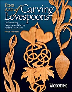 Fine Art of Carving Lovespoons: Understanding, Designing, and Carving Romantic Heirlooms (Fox Chapel Publishing) 15 Patterns, Step-by-Step Instructions, & a Detailed History of Carving Spoons for Love