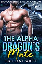 The Alpha Dragon's Mate (Dragon Shifters of Kahului Book 2)