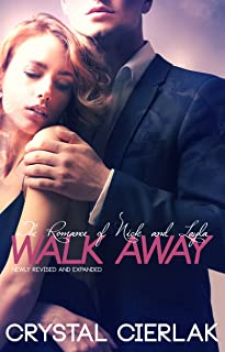 Walk Away: New Adult Romance (The Romance of Nick and Layla Book 1)