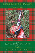 The Lord-Protector'S War: Chronicles of the New Earth  Book Two: