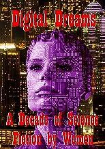 Digital Dreams: A Decade of Science Fiction by Women